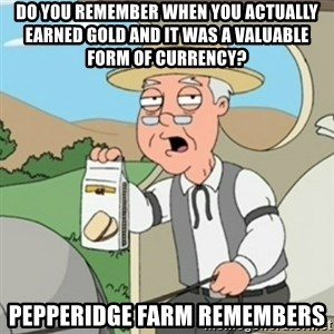 Pepperidge Farm Rememberss - Do you remember when you actually earned gold and it was a valuable form of currency? Pepperidge Farm remembers