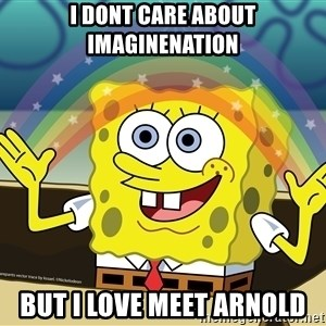 spongebob rainbow - I DONT CARE ABOUT IMAGINENATION BUT I LOVE MEET ARNOLD