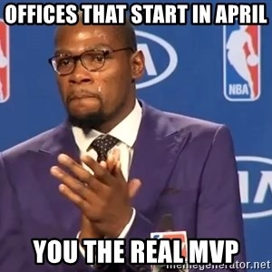 KD you the real mvp f - offices that start in April you the real mvp