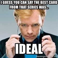 David Caruso CSI - I guess you can say the best card from that series was... Ideal