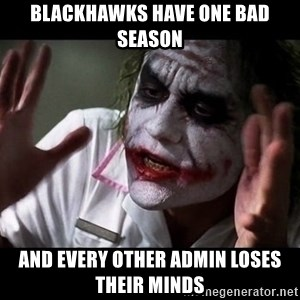 joker mind loss - Blackhawks have one bad season And every other admin loses their minds