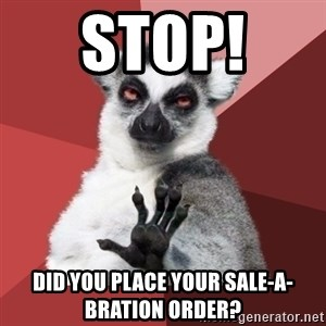 Chill Out Lemur - Stop!  did you place your sale-a-bration order?