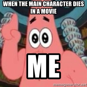 Patrick ingat ! - when the main character dies in a movie me