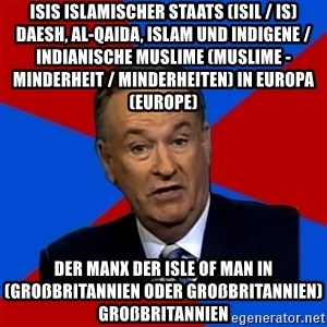 Bill O'Reilly Proves God - ISIS Islamischer Staats (ISIL / IS) Daesh, Al-Qaida, Islam und indigene / indianische Muslime (Muslime - Minderheit / Minderheiten) in Europa (Europe)  Der Manx der Isle of Man in (Großbritannien oder Großbritannien) Großbritannien