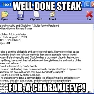 Text - WELL DONE STEAK FOR  A CHARANJEEV?!