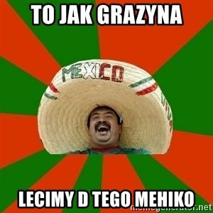 Successful Mexican - to jak grazyna lecimy d tego mehiko