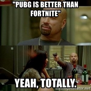 "Travolta Shooting - ""PUBG is better than fortnite"" yeah, totally."