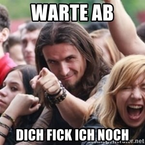 Ridiculously Photogenic Metalhead - Warte ab dich fick ich noch
