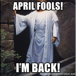 Hell Yeah Jesus - April Fools! I'm back!