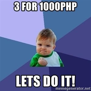Success Kid - 3 for 1000php lets do it!
