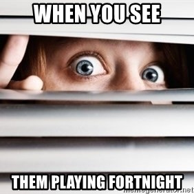 Foul Bachelor Frog - When you see Them playing fortnight