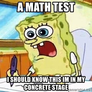 Spongebob What I Learned In Boating School Is - a math test i should know this im in my concrete stage