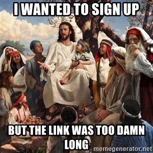 storytime jesus - i wanted to sign up but the link was too damn long