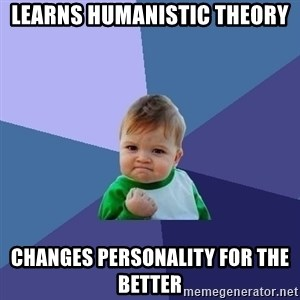 Success Kid - LEARNS HUMANISTIC THEORY CHANGES PERSONALITY FOR THE BETTER