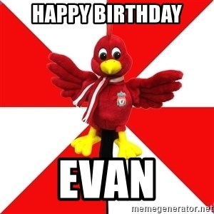 Liverpool Problems - Happy Birthday Evan