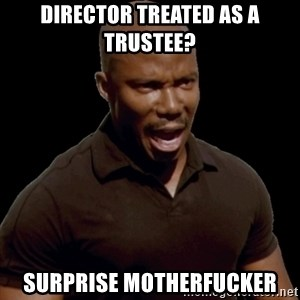 surprise motherfucker - Director treated as a trustee? Surprise Motherfucker