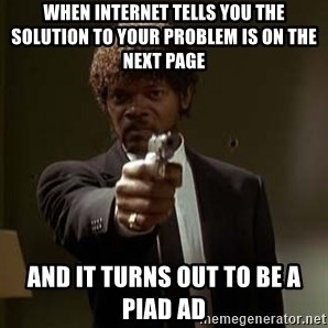 Jules Pulp Fiction - When Internet tells you the solution to your problem is on the next page And it turns out to be a piad ad