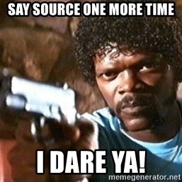 Pulp Fiction - Say SOURCE one more time I dare ya!