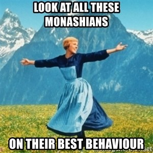 Sound Of Music Lady - LOOK AT ALL THESE MONASHIANS ON THEIR BEST BEHAVIOUR