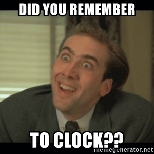 Nick Cage - did you remember to clock??