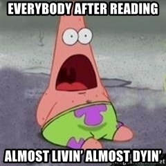 D Face Patrick - everybody after reading almost livin' almost dyin'