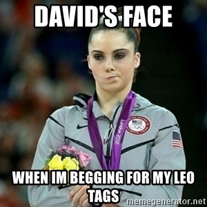 McKayla Maroney Not Impressed - DAVID'S FACE  WHEN IM BEGGING FOR MY LEO TAGS
