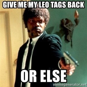 Jules Say What Again - GIVE ME MY LEO TAGS BACK OR ELSE