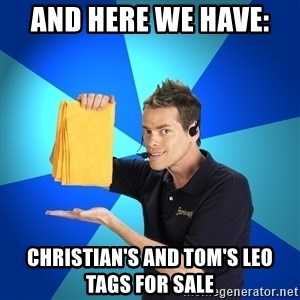 Shamwow Guy - AND HERE WE HAVE:  CHRISTIAN'S AND TOM'S LEO TAGS FOR SALE