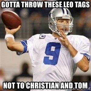 Tonyromo - GOTTA THROW THESE LEO TAGS NOT TO CHRISTIAN AND TOM