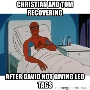 SpiderMan Cancer - CHRISTIAN AND TOM RECOVERING AFTER DAVID NOT GIVING LEO TAGS