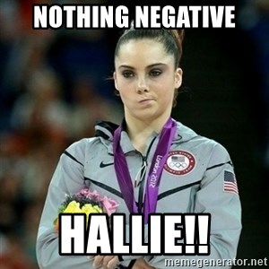 McKayla Maroney Not Impressed - Nothing Negative  Hallie!!
