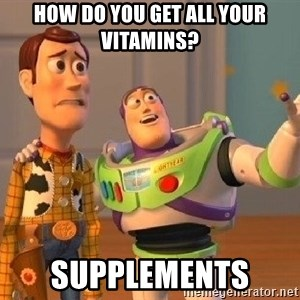 Consequences Toy Story - How do you get all your vitamins? Supplements