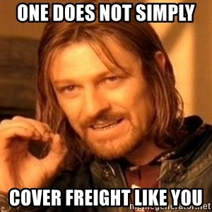 One Does Not Simply - one does not simply  cover freight like you