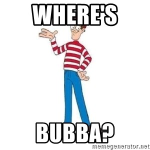 Where's Waldo - Where's  Bubba?