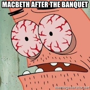Patrick - Macbeth after the banquet
