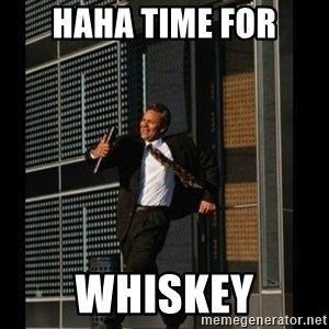 HAHA TIME FOR GUY - HAHA TIME FOR WHISKEY