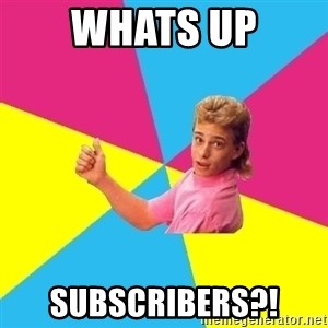 Retro Kid - WHATS UP SUBSCRIBERS?!