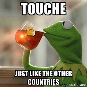 Kermit The Frog Drinking Tea - touche just like the other countries