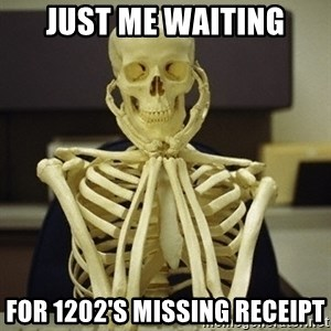 Skeleton waiting - Just me waiting for 1202's missing receipt