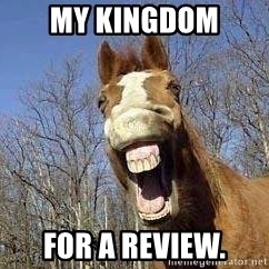 Horse - My kingdom for a review.