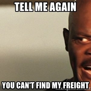 Snakes on a plane Samuel L Jackson - Tell me again you can't find my freight