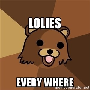 Pedobear - LOLIES Every where