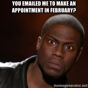 kevin hart nigga - you emailed me to make an appointment in February?