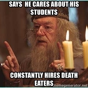 dumbledore fingers - says  he cares about his students constantly hires death eaters