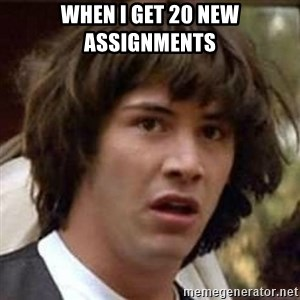 Conspiracy Keanu - When I get 20 new assignments