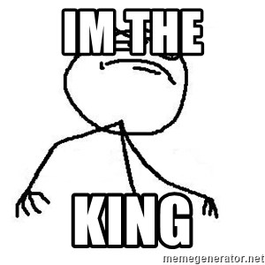 Like A Boss - im the  king