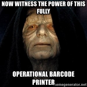 Star Wars Emperor - Now Witness The Power Of This Fully Operational Barcode Printer