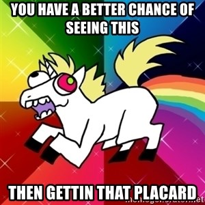 Lovely Derpy RP Unicorn - You have a better chance of seeing this Then gettin that placard