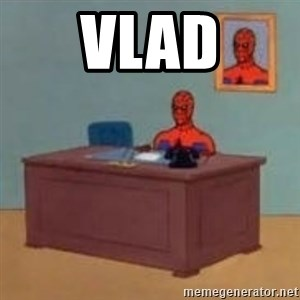 and im just sitting here masterbating - VLAD
