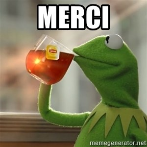 Kermit The Frog Drinking Tea - Merci